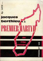 Jacques Berthieu sj Premier martyr par Mgr Sartre