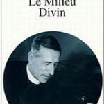 Le milieu divin  Teilhard de Chardin sj