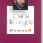Ignace de Loyola, une pensée par jour