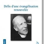 P. Teilhard : Défis d'une évangélisation renouvelée
