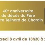 Soirée de commémoration : 60e anniversaire du décès du Père Pierre Teilhard de Chardin