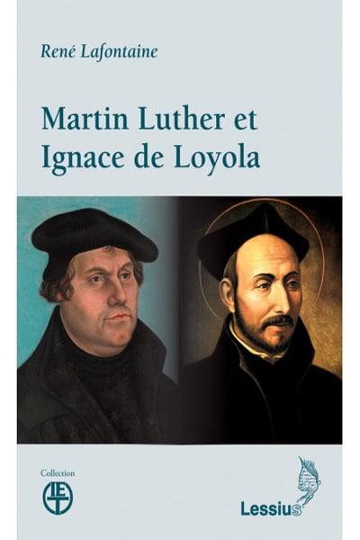 martin-luther-et-ignace-de-loyola René Lafontaine