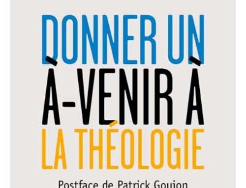 Donner un à-venir à la théologie, du P. Christoph Theobald sj