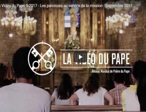 La Vidéo du Pape – Septembre 2017 – Le pape François appelle à prier pour les paroisses au service de la mission