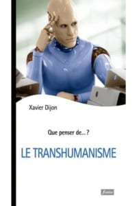 le-transhumanisme Xavier Dijon
