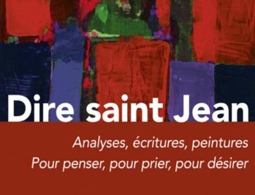 Dire Saint Jean. Analyses, écritures, peintures, de Jean-Paul Laurent, du P. André Fossion sj et de Thérèse Gabriel