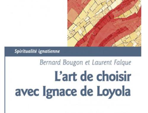 L'art de choisir avec Ignace de Loyola, du P. Bernard Bougon sj et de Laurent Falque