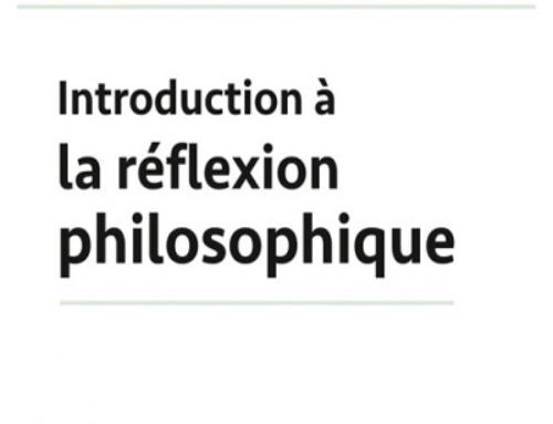 Introduction à la réflexion philosophique, du P. Paul Gilbert sj