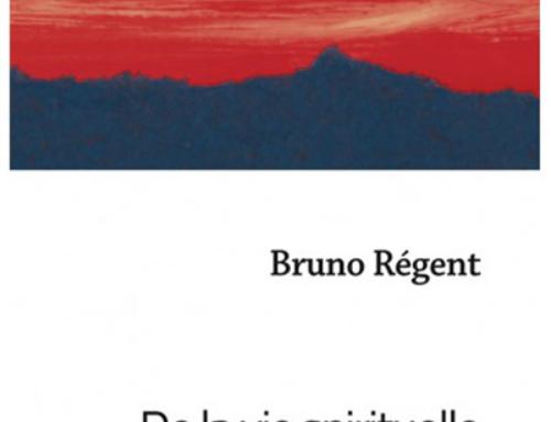 De la vie spirituelle. Fondements, Tome II, du Père Bruno Régent sj