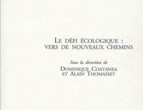 Le défi écologique : vers de nouveaux chemins : nouveau hors-série de la Revue d'éthique et de théologie morale