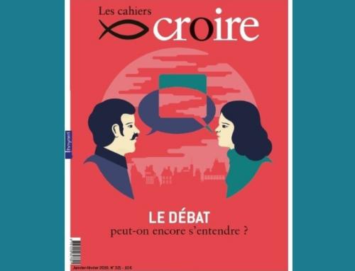 Quelques conseils pour bien débattre, par Les cahiers Croire, numéro de Janvier-février 2019