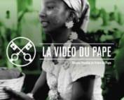La Vidéo du pape mai 2019 Afrique