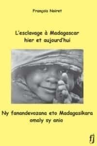 François Noiret escalavage Madagascar
