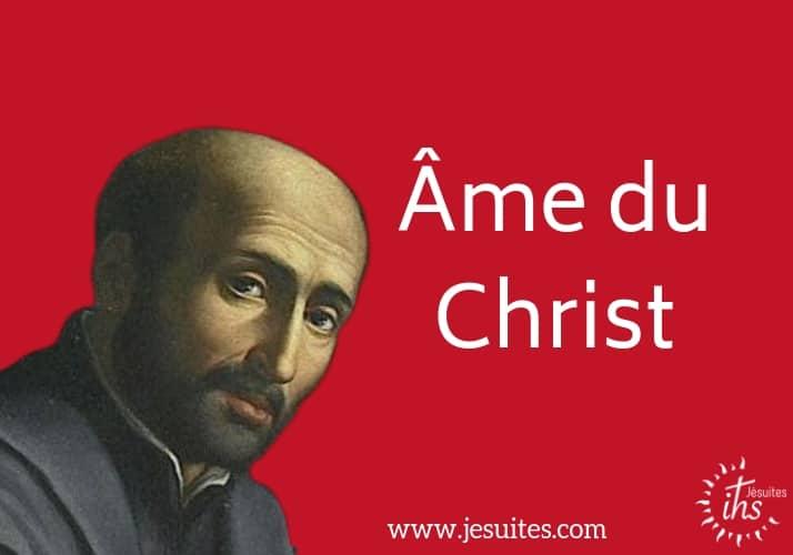 Ame du Christ prière Ignace Loyola