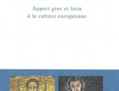 Sources Chrétiennes. Apport grec et latin à la culture européenne