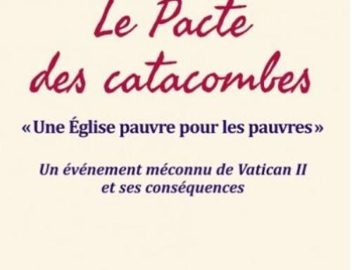 Le Pacte des catacombes – «Une Église pauvre pour les pauvres»
