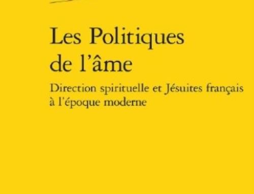 Les Politiques de l'âme – Direction spirituelle et Jésuites français à l'époque moderne
