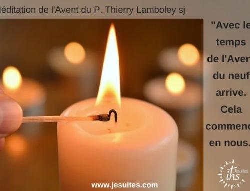 Méditation de l'Avent du P. Thierry Lamboley sj